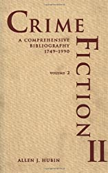 Crime Fiction II: A Comprehensive Bibliography, 1749-1990; A Completely Revised and Updated Edition: 2 (Garland Reference Library of the Humanities)