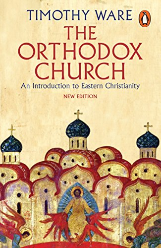 The Orthodox Church: An Introduction to Eastern Christianity por Timothy Ware