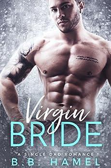 Virgin Bride: A Single Dad Romance by [Hamel, B. B.]