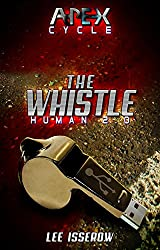 The Whistle: The APEX Cycle #1 (Human2.0) (English Edition)