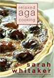 Relaxed Aga Cooking