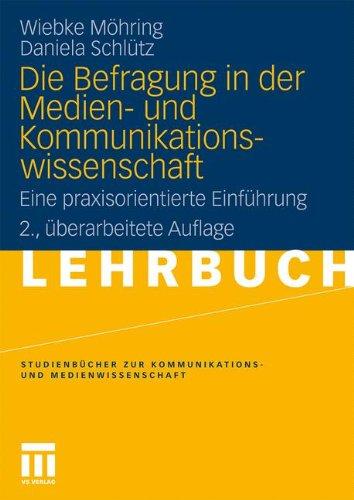 Die Befragung in der Medien- und Kommunikationswissenschaft: Eine praxisorientierte Einführung (Studienbücher zur Kommunikations- und Medienwissenschaft)
