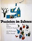 Pasteten im Schnee. Eine Geschichte von Beatrice Schenk de Regniers mit Zeichnungen von Rainer Zimnik.