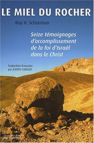 Le miel du rocher : Seize témoignages d'accomplissement de la foi d'Israël dans le Christ