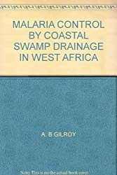 MALARIA CONTROL BY COASTAL SWAMP DRAINAGE IN WEST AFRICA