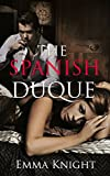 Romance: The Spanish Duque: A Contemporary Romance Novel (The ultimate spicy romance short stories Book 1)