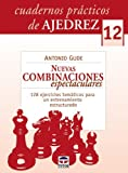Cuaderno ajedrez 12 / Chess Workbook 12: Nuevas combinaciones espectaculares / New Spectacular Combinations (Spanish Edition) by Antonio Gude (2010-09-30)
