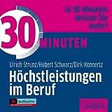 30 Minuten Höchstleistungen im Beruf - Ulrich Strunz