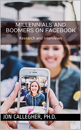 millennials-and-boomers-on-facebook-research-and-interviews-english-edition