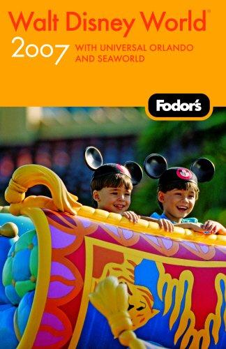 Fodor's Walt Disney World® 2007: with Universal Orlando -
