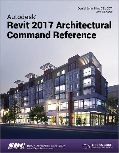Autodesk Revit 2017 Architectural Command Reference (Including unique access code)