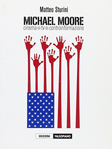 Micheal Moore. Cinema, tv, controinformazione