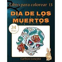 Libro para colorear Dia de los Muertos: 24 dibujos: Volume 13