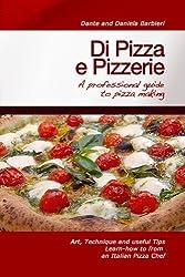 Di Pizza e Pizzerie: A Professional Guide to Pizza Making (English Edition)