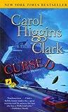Cursed: A Regan Reilly Mystery by Carol Higgins Clark (2010-03-30)