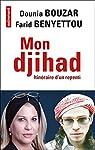 Mon djihad. Itinéraire d'un repenti par Bouzar