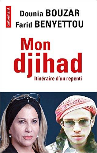 Mon djihad. Itinéraire d'un repenti (ESSAIS-DOCUMENT) par Dounia Bouzar