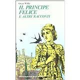 Il principe felice ed altri racconti