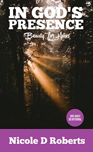 In God's Presence - 365 Daily Devotional: Beauty For Ashes (English Edition)