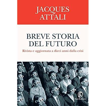 Breve Storia Del Futuro: Rivista E Aggiornata A Dieci Anni Dalla Crisi