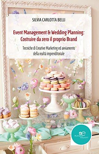 Event management & wedding planning: costruire da zero il proprio brand