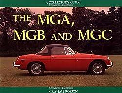 The Mga, Mgb and Mgc: A Collector's Guide