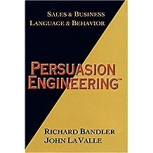 Persuasion Engineering by Richard Bandler (1996-05-01)