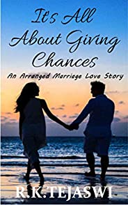 It's All About Giving Chances: An Arranged Marriage Love S