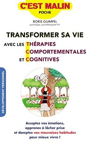 Transformer sa vie avec les thérapies comportementales et cognitives