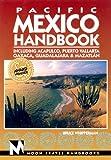 Moon Handbooks Pacific Mexico: Including Acapulco, Puerto Vallarta, Oaxaca, Guadalajara, & Mazatlan (Pacific Mexico Handbook, 4th ed) by Bruce Whipperman (1999-12-02)
