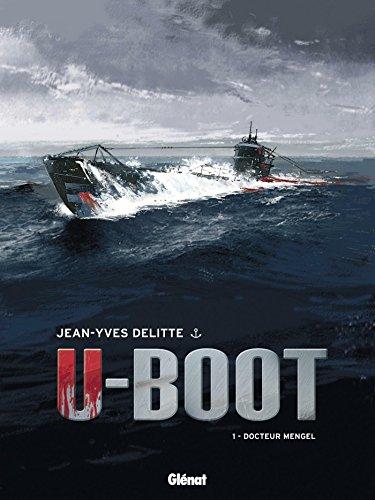 U-Boot NE - Tome 01 : Docteur Mengel