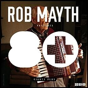 Rob Mayth-80+