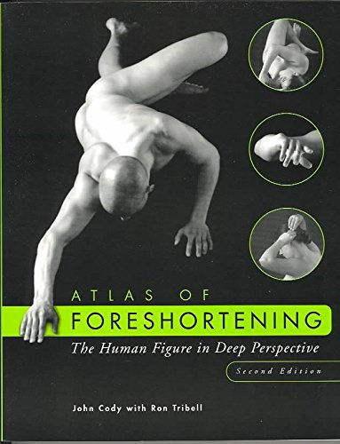 [Atlas of Foreshortening: The Human Figure in Deep Perspective] (By: John Cody) [published: March, 2002]
