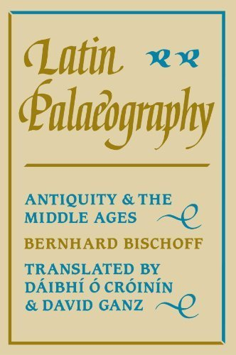 Latin Palaeography: Antiquity and the Middle Ages by Bischoff, Bernhard Published by Cambridge University Press (1990)