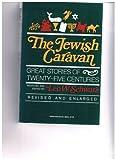 Jewish Caravan: Great Stories of Twenty-five Centuries
