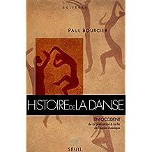 HISTOIRE DE LA DANSE EN OCCIDENT. Tome 1, De la préhistoire à la fin de l'école classique