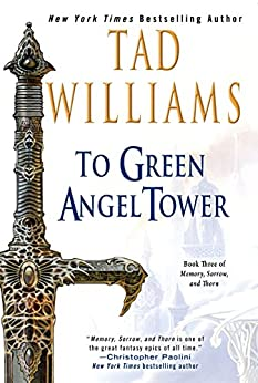 To Green Angel Tower: Book Three of Memory, Sorrow, and Thorn par [Williams, Tad]