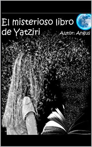 El misterioso  libro de Yatziri por Javier Clemente Aguilar
