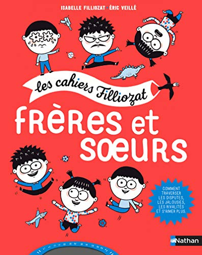 Les Cahier Filliozat - Freres et Soeurs (Les cahiers Filliozat)