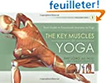 The Key Muscles of Yoga: Your Guide t...