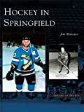Hockey in Springfield (Images of Sports)