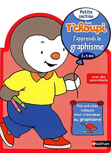 Avec T'choupi - J'apprends le graphisme PS