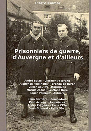Prisonniers de guerre, d'Auvergne et d'ailleurs: Seconde Guerre mondiale (Correspondances t. 4)