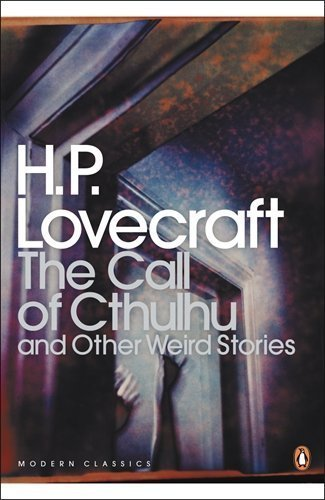 The Call of Cthulhu and Other Weird Stories (Penguin Modern Classics) by Lovecraft, H. P. (2002) Paperback