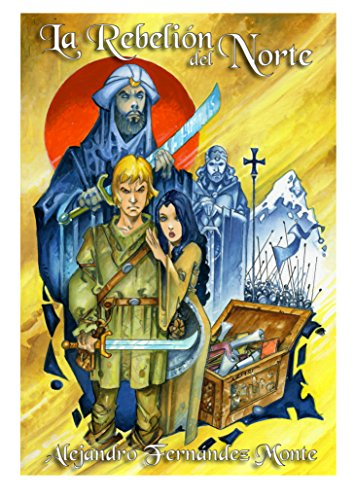 La Rebelión del Norte: La historia de Alverad, el escudero de Don Pelayo por Alejandro Fernández Monte