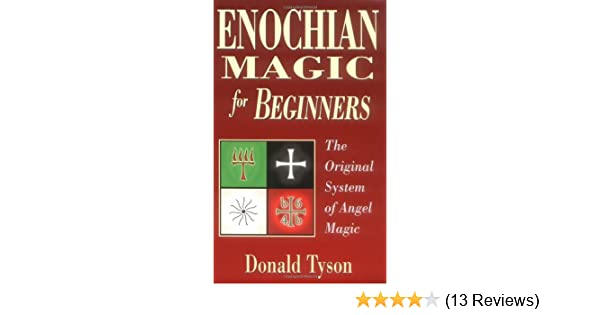 Enochian magic for beginners the original system of angel magic enochian magic for beginners the original system of angel magic for beginners llewellyns ebook donald tyson amazon kindle store fandeluxe Images