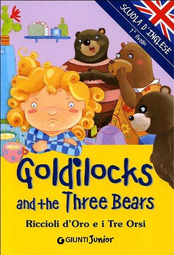Goldilocks and three Bears-Riccioli d'oro e i tre orsi. Ediz. illustrata