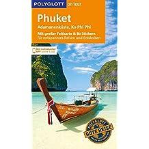 POLYGLOTT on tour Reiseführer Phuket, Andamanenküste, Ko Phi Phi: Mit großer Faltkarte, 80 Stickern und individueller App
