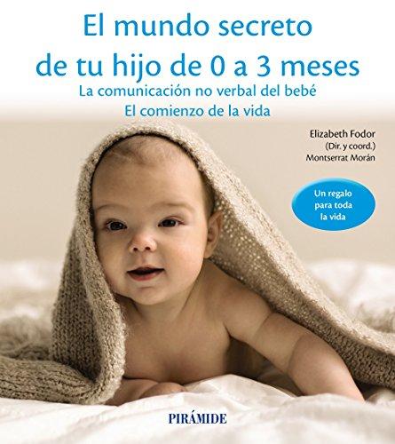 el-mundo-secreto-de-tu-hijo-de-0-a-3-meses-la-comunicacion-no-verbal-del-bebe-el-comienzo-de-la-vida
