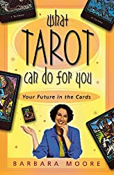 What Tarot Can Do For You: Your Future in the Cards by Barbara Moore (2004-01-08)